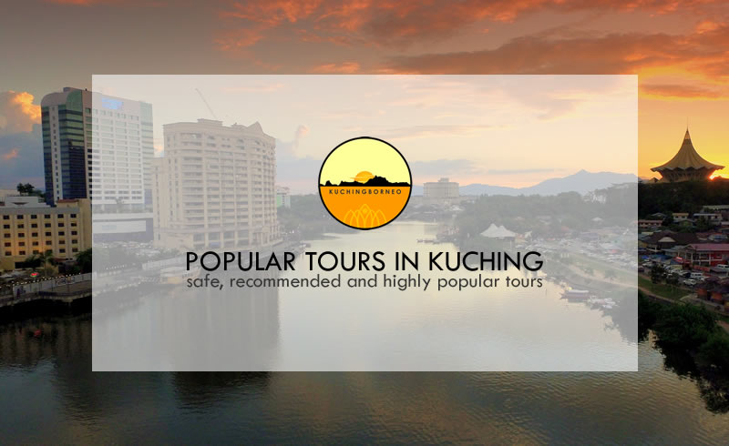 POPULAR TOURS IN KUCHING