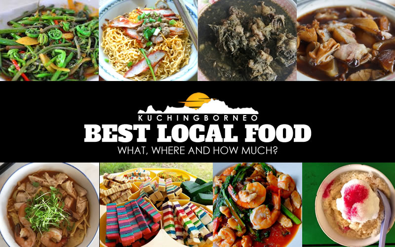 BEST LOCAL FOOD IN KUCHING